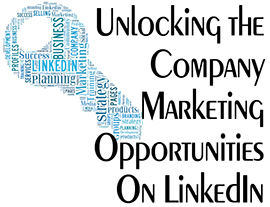 Unlocking the Company Marketing Opportunities on LinkedIn